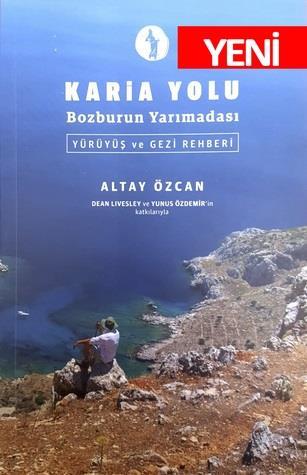 Karia Yolu Bozburun Yarımadası Yürüyüş ve Gezi Rehberi Altay Özcan KTP031